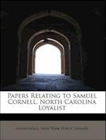 Papers Relating to Samuel Cornell, North Carolina Loyalist
