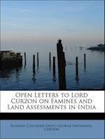 Open Letters to Lord Curzon on Famines and Land Assessments in India