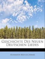 Geschichte Des Neuen Deutschen Liedes af Hermann Kretzschmar