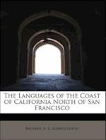 The Languages of the Coast of California North of San Francisco af Alfred Louis Kroeber