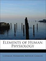 Elements of Human Physiology af Ludimar Hermann, Arthur Gamgee