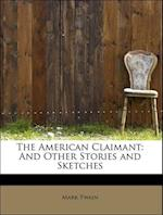 The American Claimant: And Other Stories and Sketches af Mark Twain