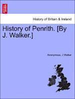 History of Penrith. [By J. Walker.]