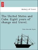 The United States and Cuba. Eight years of change and travel.