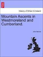 Mountain Ascents in Westmoreland and Cumberland.