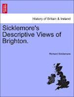 Sicklemore's Descriptive Views of Brighton. af Richard Sicklemore