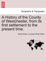 A History of the County of Westchester, from its first settlement to the present time, vol. II