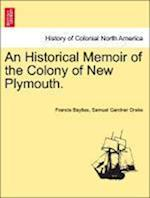 An Historical Memoir of the Colony of New Plymouth.