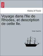 Voyage Dans L'Ile de Rhodes, Et Description de Cette Ile.