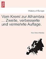 Vom Kreml Zur Alhambra ... Zweite, Verbesserte Und Vermehrte Auflage.