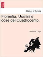 Florentia. Uomini E Cose del Quattrocento.