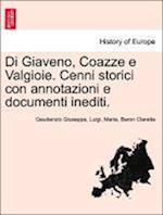 Di Giaveno, Coazze E Valgioie. Cenni Storici Con Annotazioni E Documenti Inediti.