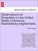 Observations on Emigration to the United States of America, Illustrated by Original Facts.
