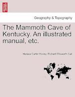 The Mammoth Cave of Kentucky. an Illustrated Manual, Etc.