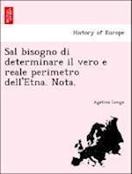 Sal Bisogno Di Determinare Il Vero E Reale Perimetro Dell'etna. Nota. af Agatino Longo