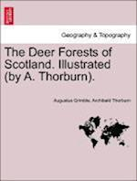 The Deer Forests of Scotland. Illustrated (by A. Thorburn). af Archibald Thorburn, Augustus Grimble