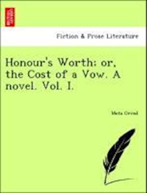 Honour's Worth; or, the Cost of a Vow. A novel.