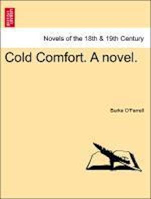 Cold Comfort. a Novel.
