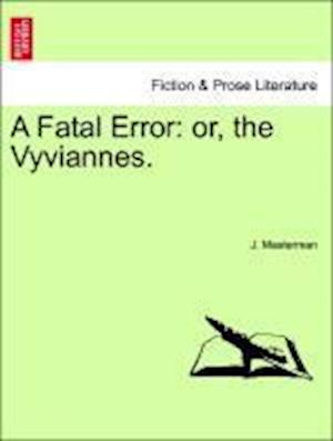 A Fatal Error: or, the Vyviannes.