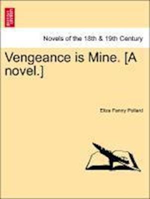 Vengeance Is Mine. [A Novel.]