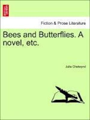 Bees and Butterflies. A novel, etc.