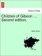 Children of Gibeon ...Vol. II. Second Edition. af Walter Besant