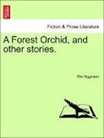 A Forest Orchid, and Other Stories.