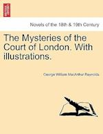 The Mysteries of the Court of London. With illustrations. Vol. V. Vol. I, Third Series. af George William Macarthur Reynolds