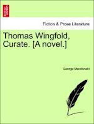 Thomas Wingfold, Curate. [A novel.]