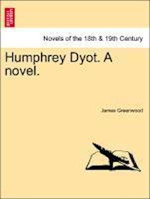 Humphrey Dyot. a Novel.