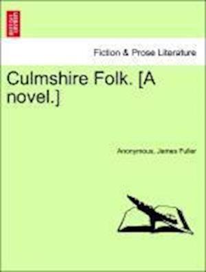 Culmshire Folk. [A Novel.]