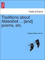 Traditions about Aldershot ... [And] Poems, Etc. af Charles Stanley Herve