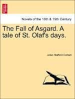 The Fall of Asgard. a Tale of St. Olaf's Days.