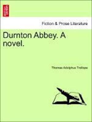Durnton Abbey. A novel.