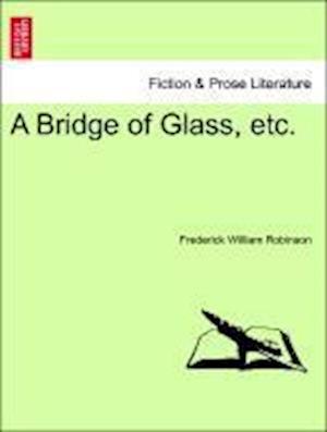 A Bridge of Glass, etc.