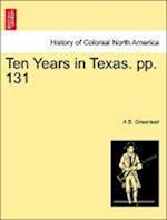 Ten Years in Texas. Pp. 131 af A. B. Greenleaf