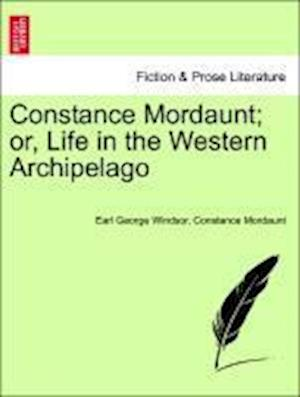 Constance Mordaunt; or, Life in the Western Archipelago