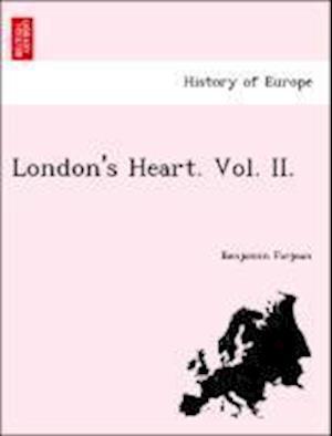London's Heart. Vol. II.