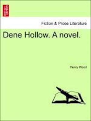 Dene Hollow. A novel.