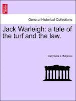 Jack Warleigh: a tale of the turf and the law.