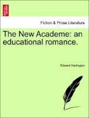 The New Academe: an educational romance.