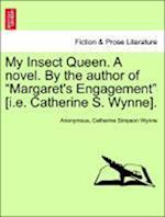 My Insect Queen. a Novel. by the Author of
