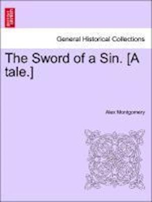 The Sword of a Sin. [A tale.]