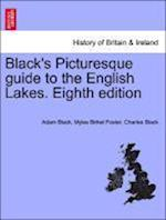 Black's Picturesque guide to the English Lakes. Eighth edition