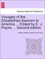 Voyages of the Elizabethan Seamen to America ... Edited by E. J. Payne ... Second edition.