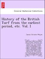 History of the British Turf from the earliest period, etc. Vol. I af James Christie Whyte