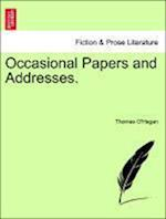 Occasional Papers and Addresses. af Thomas O'Hagan