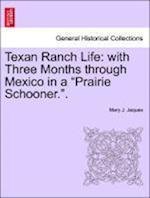 Texan Ranch Life: with Three Months through Mexico in a