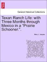 Texan Ranch Life af Mary J. Jaques
