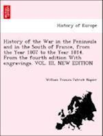 History of the War in the Peninsula and in the South of France, from the Year 1807 to the Year 1814. From the fourth edition With engravings af William Francis Patrick Napier